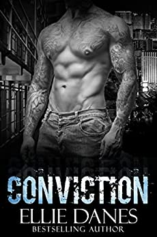 Conviction (A Stand-alone Novel): A Bad Boy Romance by [Danes, Ellie]