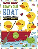 Row, Row, Your Boat and Other Nursery Rhymes (Touch and Feel Nursery Rhymes)