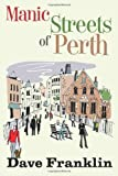 Manic Streets of Perth, Dave Franklin, 1491254874