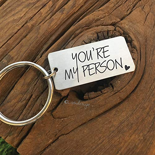 You're My Person Keychain- Friend Gift for Boyfriend Gift Personalized You are My Person Gift Best Friend Gift Valentines Day My Person Gift