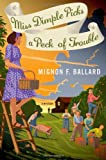 Miss Dimple Picks a Peck of Trouble, Mignon F. Ballard, 1250035627