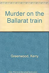 Murder on the Ballarat train. [Taschenbuch] by