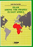 Islam among the Swahili in East Africa, Kim, Caleb Chul-Soo, 9966888500