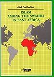 Islam among the Swahili in East Africa 9789966888501
