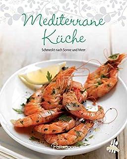 mediterrane küche: interessant, gesund und abwechslungsreich ... - Rezepte Mediterrane Küche