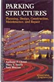 Parking Structures, Anthony P. Chrest and Mary S. Smith, 0442206550