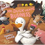 Mr. Duck Means Business (Paula Wiseman Books)