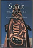 img - for Spirit Transformed: A Journey from Tree to Totem book / textbook / text book