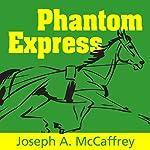 Phantom Express | Joseph A. McCaffrey