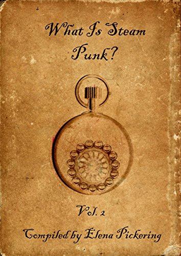 What is Steam Punk?: Vol.