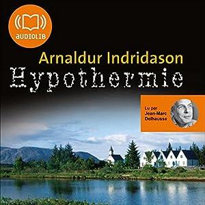 Hypothermie (Commissaire Erlendur Sveinsson 8) | Livre audio
