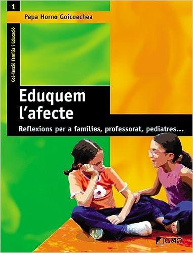 Eduquem LAfecte: Reflexions per a famílies, professorat ...