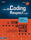 Decoding Respect: Everyone Can Code with HTML: Hands-On Activities That Teach Respect While Coding a Webpage
