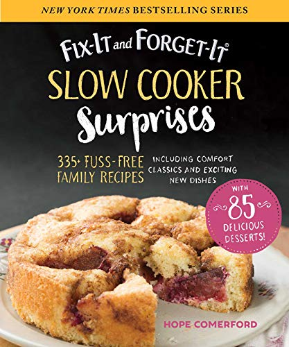 Fix-It and Forget-It Slow Cooker Surprises: 335+ Fuss-Free Family Recipes Including Comfort Classics and Exciting New Dishes (New Crock Creative Pot The)
