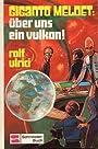 Rolf Ulrici: Giganto meldet: Über uns ein Vulkan! - Rolf Ulrici