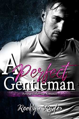 A Perfect Gentleman: Arranged Marriage Romance by [Ryder, Rocklyn]