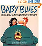 Baby Blues: This is Going to be Harde...