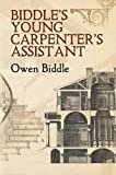 Biddle's Young Carpenter's Assistant (Dover Architecture)