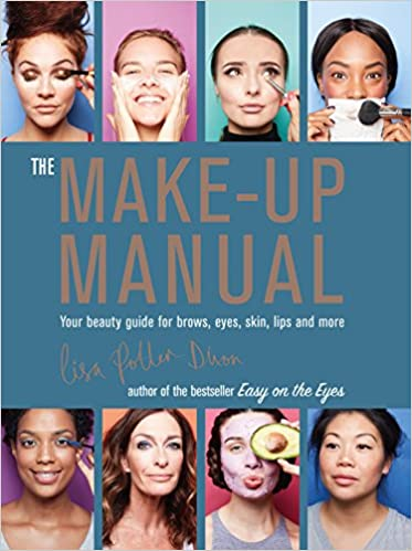 the make up manual your beauty guide for brows eyes skin lips