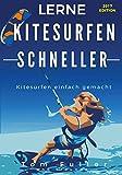img - for Lerne Kitesurfen schneller: Kitesurfen einfach gemacht (German Edition) book / textbook / text book