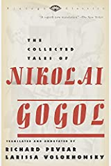 The Collected Tales of Nikolai Gogol (Vintage Classics) Kindle Edition