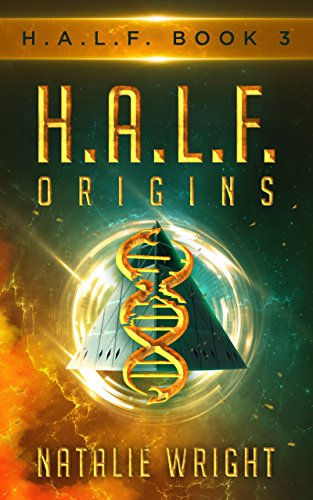 H.A.L.F.: ORIGINS by [Wright, Natalie]