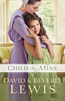 Child of Mine by [Lewis, Beverly, Lewis, David]