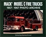 Mack Model C Fire Trucks : 1957-1967 Photo Archive, Eckart, Harvey, 1583880143