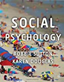 Social Psychology, Sutton, Robbie and Douglas, Karen, 0230218032