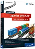 Discover Logistics with SAP : SAP ERP and SAP SCM, Murray, Martin, 1592299261