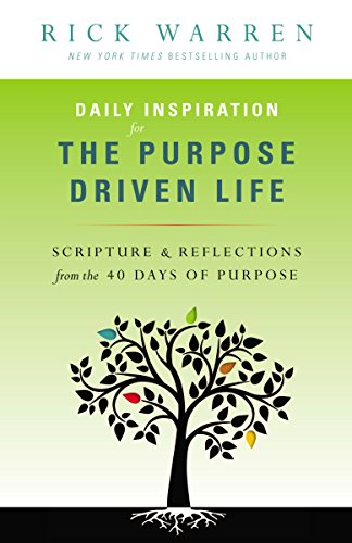 Daily Inspiration for the Purpose Driven Life: Scriptures and Reflections from the 40 Days of Purpose cover