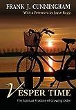 Vesper Time: The Spiritual Practice of Growing Older
