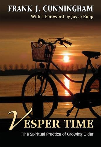 Vesper Time: The Spiritual Practice of Growing Older PDF