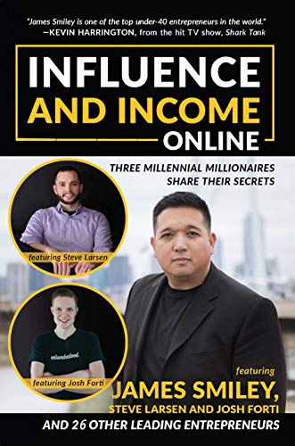Influence and Income Online: Three Millennial Millionaires Share Their Secrets (Best Marketing Strategies For Millennials)