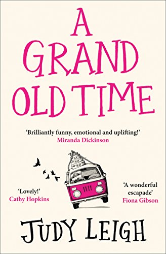 A Grand Old Time: The laugh-out-loud and feel-good romantic comedy with a difference you must read in 2018 cover