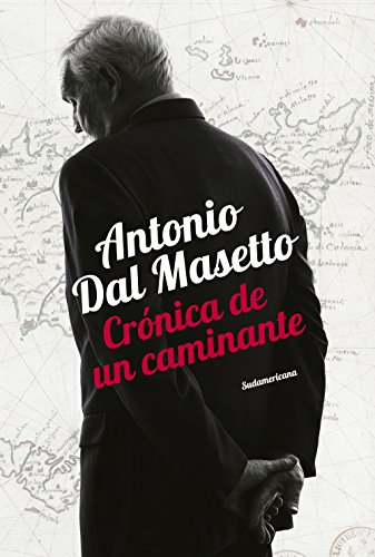 Crónica de un caminante (Spanish Edition) by [Dal Masetto, Antonio]