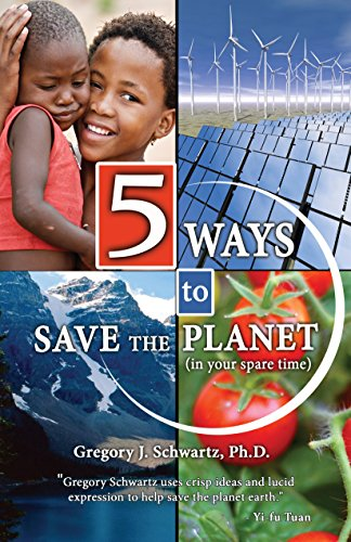 5 Ways to Save the Planet: (in your spare time)
