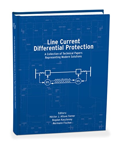 Line Current Differential Protection: A Collection of Technical Papers Representing Modern Solutions ()