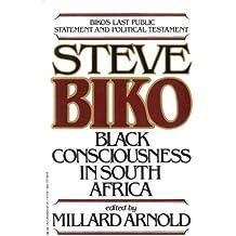 Steve Biko: Black Consciousness in South Africa; Biko's Last Public Statement and Political Testament