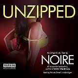 Bargain Audio Book - Unzipped  An Urban Erotic Tale