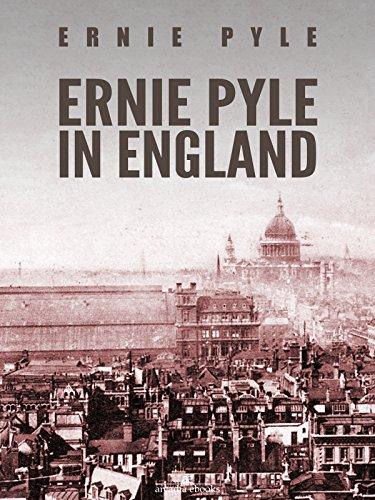 Ernie Pyle in England by [Ernie Pyle]