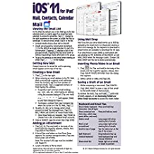 iOS 11 Mail, Contacts & Calendar Quick Reference Guide for iPad, iPhone, and iPod touch (Cheat Sheet of Instructions, Tips & Shortcuts - Laminated Guide)