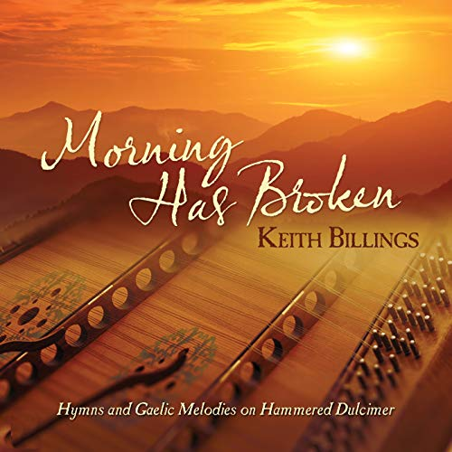 Morning Has Broken: Hymns And Gaelic Melodies On Hammered Dulcimer ()