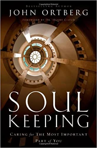 image for Soul Keeping: Caring For the Most Important Part of You