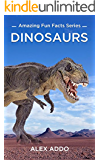Dinosaurs: Amazing Pictures and Fun Facts On Animals (Amazing Fun Fact Series),Dinosaurs for kids, Dinosaur books free (Animals series Book 1)