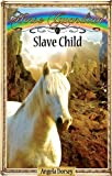 Download Slave Child (Horse Guardian Book 6) in PDF ePUB Free Online