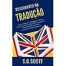 Descoberto Na Tradução: Como Traduzir, Divulgar E Vender Seus Livros Em Idiomas Estrangeiros (Portuguese Edition)