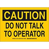 "Brady 127616 Machine and Operational Sign, Legend ""Do Not Talk To Operator"", 7"" Height, 10"" Weight, Black on Yellow"