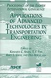 Applications of Advanced Technologies in Transportation Engineering, Kumares C. Sinha, 0784407304