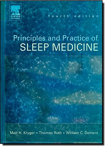 Principles and Practice of Sleep Medicine, 4th Edition (Principles & Practice of Sleep Medicine)